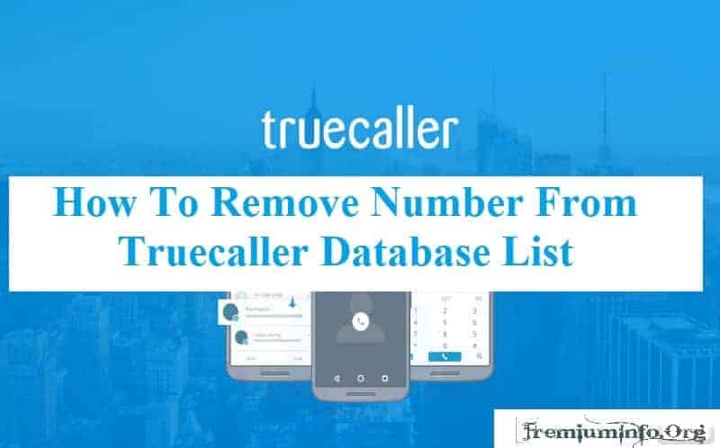 Remove your Number From Truecaller Database List
