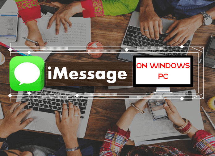 How to Use iMessage on Windows PC - PremiumInfo