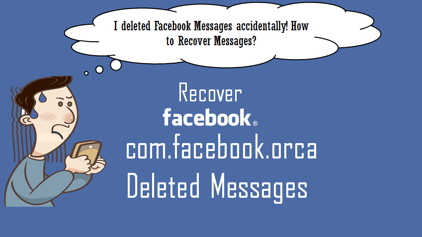 Com Facebook orca: How To Recover Facebook Deleted Messages