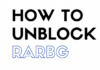 How to unblock RARBG Tricks to unblock RARBG Torrent website