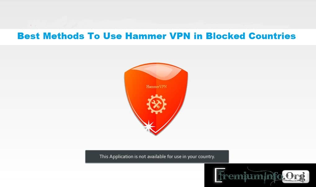 Best Methods To Use Hammer VPN in Blocked Countries