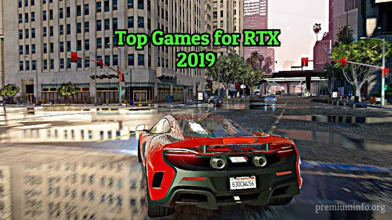Trending Top PC Games for RTX Graphics Cards 2019 - PremiumInfo