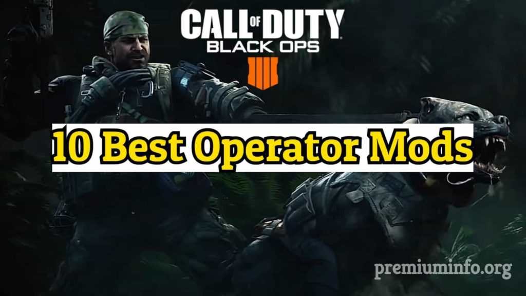10 best operator mods call of duty black ops 4 and how to install