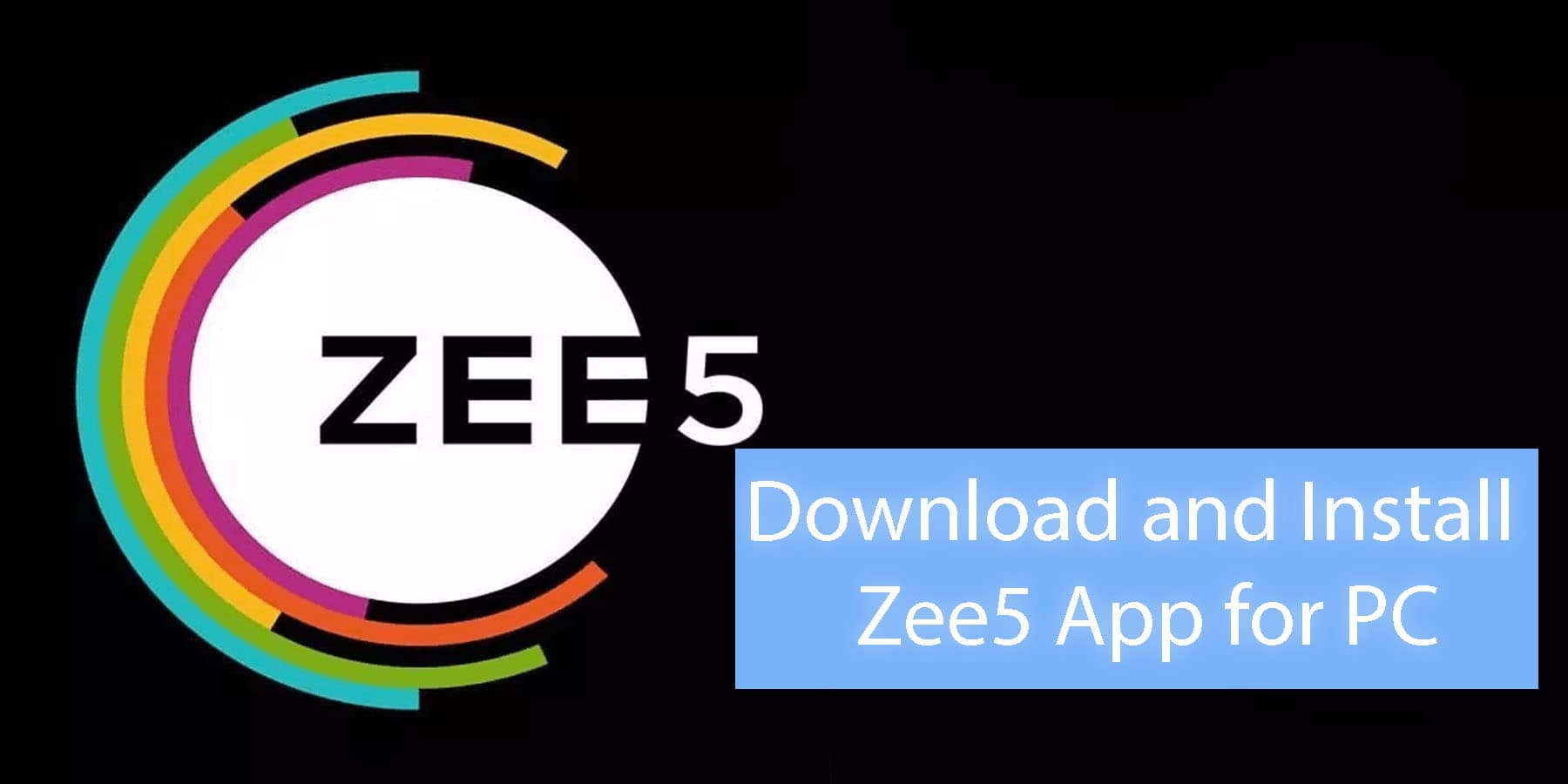 Download and Install Zee5 App for PC, Windows 7/8/8 1/10