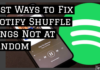 Best Ways to Fix Spotify Shuffle Songs Not at Random