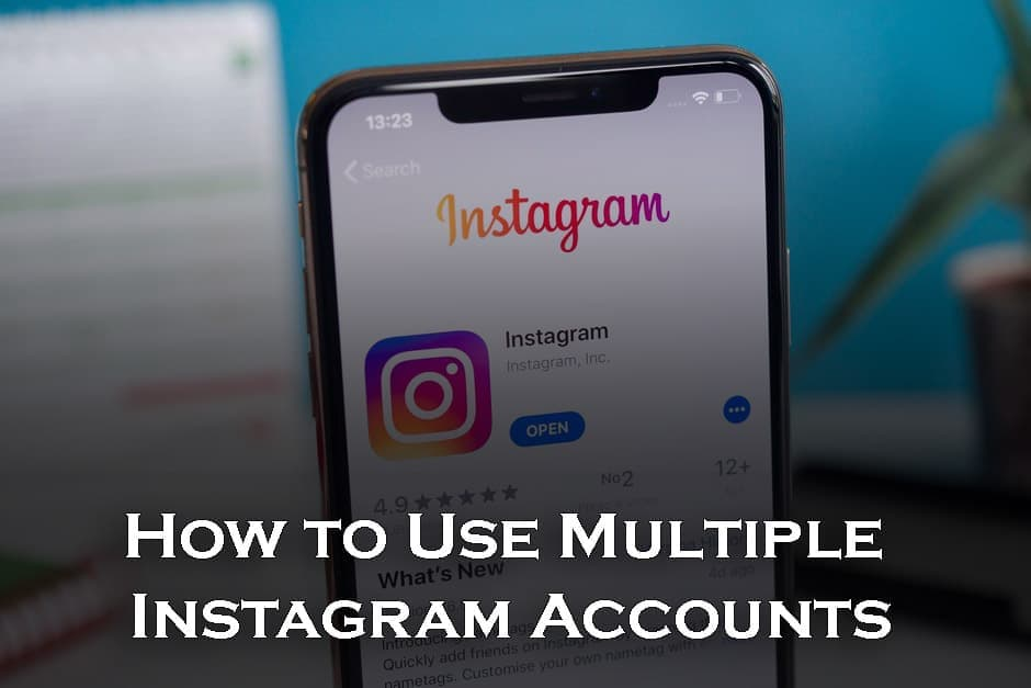 Use Multiple Instagram Accounts