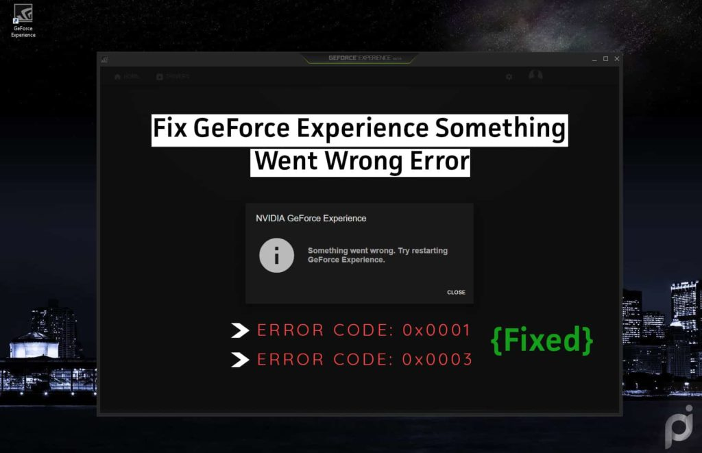 5 easy ways to fix geforce experience something went wrong error